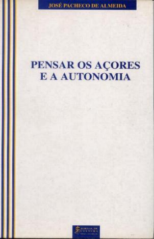 Pensar os Açores e a Autonomia