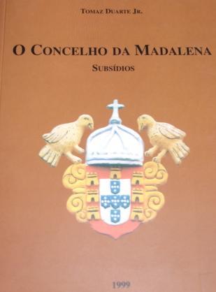 O Concelho da Madalena - Subsídios