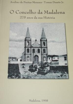 O Concelho da Madalena - 275 anos