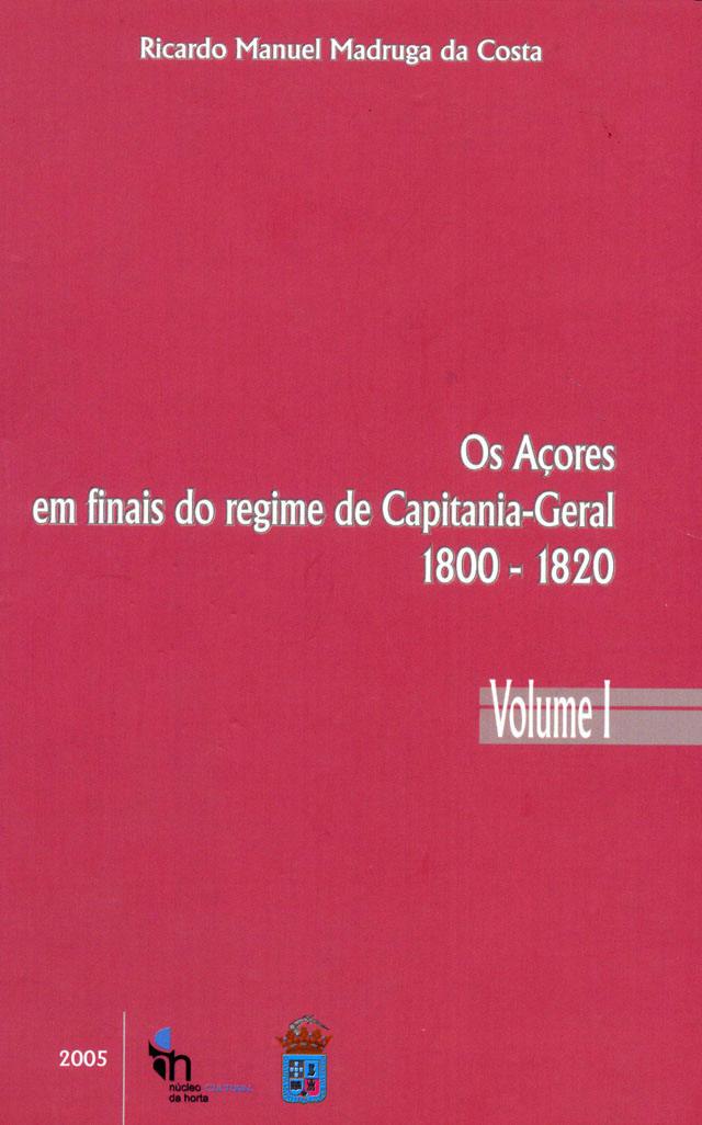 Os Açores em finais de regime - Vol. I